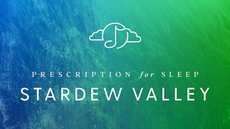 Prescription for Sleep: Stardew Valley