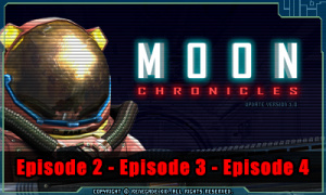 Moon Chronicles: Episodes 2-4