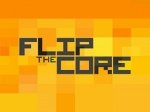 Flip the Core