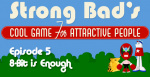 Strong Bad Episode 5 - 8-Bit is Enough