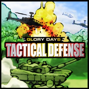 Glory Days - Tactical Defense