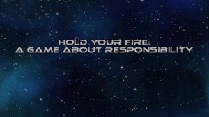 Hold Your Fire: A Game About Responsibility