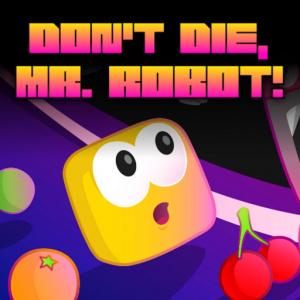 Don't Die Mr Robot! DX