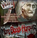 Flips: More Bloody Horowitz