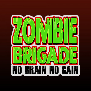 Zombie Brigade: No Brain No Gain