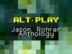 Alt-Play: Jason Rohrer Anthology