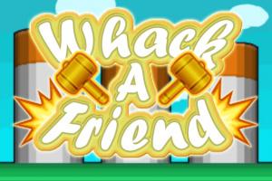 Whack-A-Friend