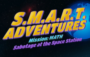 SMART Adventures Mission Math: Sabotage at the Space Station