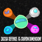 ZaciSa: Defense of the Crayon Dimensions!