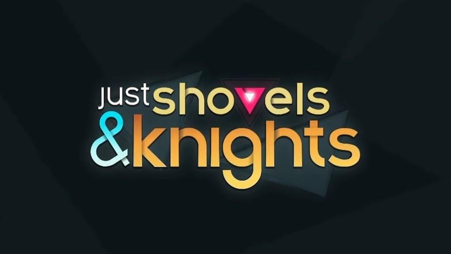 Just Shovels And Knights