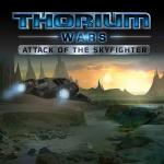 Thorium Wars: Attack of the Skyfighter