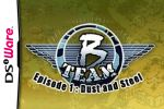 B Team - Episode 1: Dust & Steel Cover (Click to enlarge)