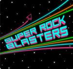 Super Rock Blasters!