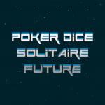 POKER DICE SOLITAIRE FUTURE