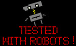 Tested With Robots!