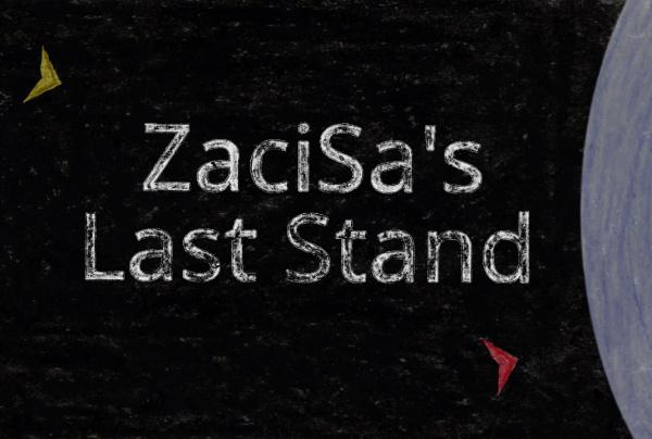 ZaciSas Last Stand