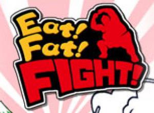 Eat! Fat! FIGHT!