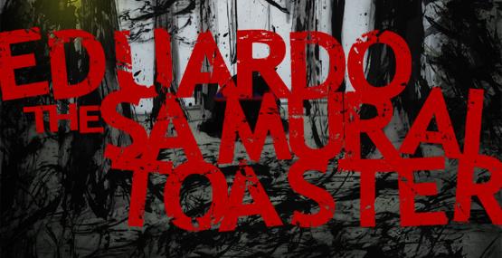 Eduardo the Samurai Toaster Cover Artwork