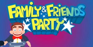 Family & Friends Party