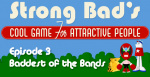 Strong Bad Episode 3 - Baddest of the Bands