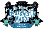 The Tales of Bearsworth Manor: Chaotic Conflicts