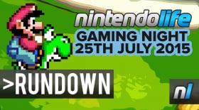 Nintendo Life Gaming Night Showcase - 25th July 2015