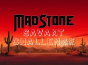 MadStone Savant Challenge Contest