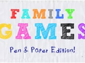 Back to Basics With Family Games - Pen & Paper Edition