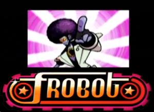 Frobot's the man!
