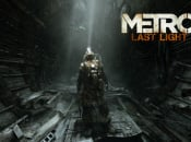 Metro: Last Light No Longer Confirmed for Wii U