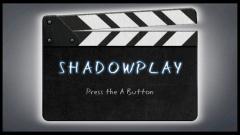 ShadowPlay Screenshot