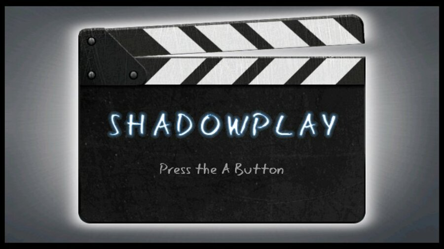 ShadowPlay Screenshot